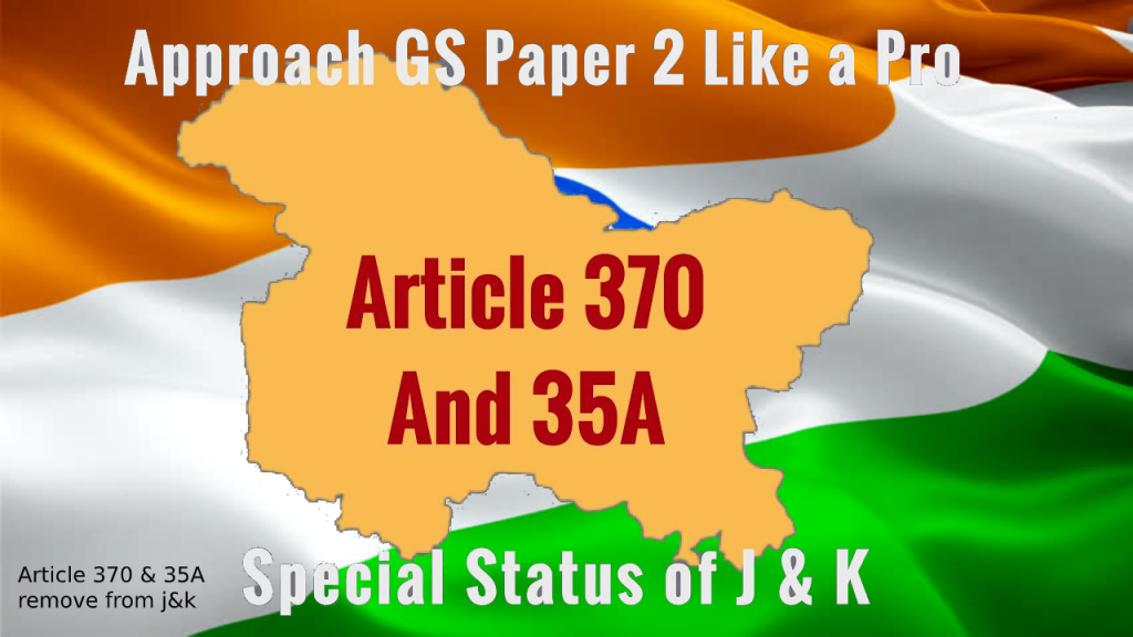 Know what is article 370 and 35A?