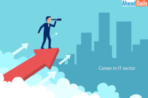 Know these important things before making a career in IT sector, you will get opportunities